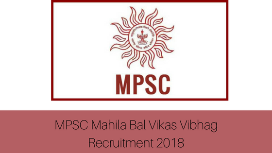 Mpsc preliminary mahila bal vikas vibhag recruitment