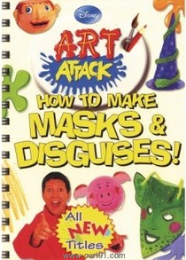 Disney Art Attack How To Make Masks And Disguises