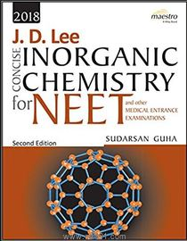 J. D. Lee Concise Inorganic Chemistry For NEET And Other Medical Entrance Examinations