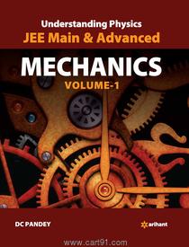 Understanding Physics for JEE Main and Advanced Mechanics Volume 1