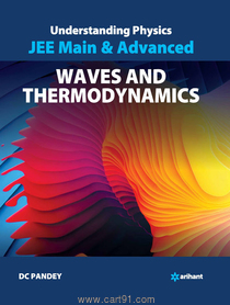 Understanding Physics For JEE Main And Advanced  Waves And Thermodynamics