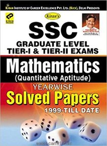 SSC Graduate Level Tier I And Tier II Exams Mathematics Yearwise Solved Papers