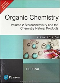 Organic Chemistry Volume 2 Stereochemistry and the Chemistry Natural Products 5e