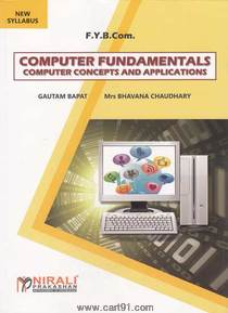 Bcom First year Computer Fundamentals Computer Concepts And Applications