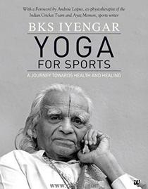 Yoga For Sports A Journey Towards Health And Healing