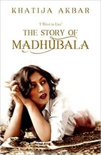 I Want to Live The Story of Madhubala