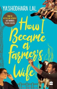 How I Became A Farmers Wife