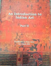 NCERT An Introduction To Indian Art Part II For 12th Class