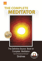 The Complete Meditator - The Definitive Source Book for Complete Meditation