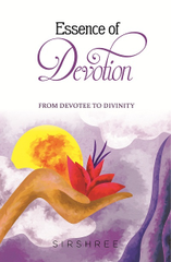 Essence of Devotion - From Devotee To Divinity