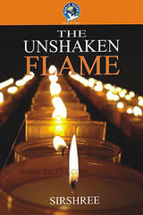 The Unshaken Flame of Peace - 10 Master Peace Solutions for Creating a Powerful Life and a Prosperous World