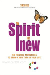 The Spirit of New - 11 Thinking Strategies to Bring a New Turn in Your Life