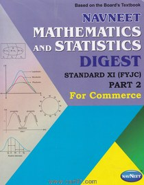 Mathematics And Statistics Digest (Std. 11th) Part 2