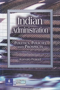 Indian Administration Politics Policies And Prospects