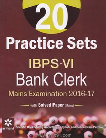 20 Practice Sets IBPS VI Bank Clerk Mains Exam 2016-17