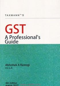 GST A Professionals Guide