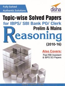 Topic wise Solved Papers For IBPS SBI Bank PO Clerk Prelim And Mains Reasoning