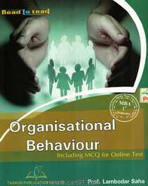 Organisational Behaviour Including MCQ For Online Test