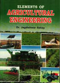 Elements Of  Agriculture Engineering
