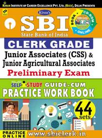 SBI Clerk Grade Junior Associates (CSS) And Junior Agricultural Associates Preliminary Exam Self Study Guide Cum Practice Work Book