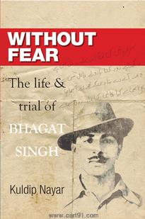 Without Fear Life And Trial Of Bhagat Singh