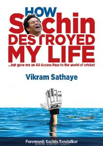 How Sachin Destroyed My Life but gave me an All Access Pass to the world of Cricket