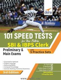 101 Speed Tests for New Pattern SBI And IBPS Clerk Preliminary And Main Exams with 5 Practice Sets