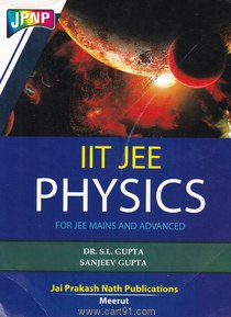 IIT JEE Physics For JEE Mains And Advanced