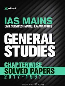 IAS Mains General Studies Chapterwise Solved Papers