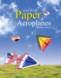 Make And Fly Paper Aeroplanes