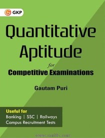 Quantitative Aptitude For Competitive Examinations (G K Publication)
